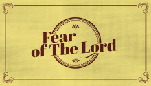 Living in Fear of The Lord -Pt.10