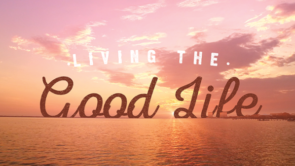 Series: Living the Good Life