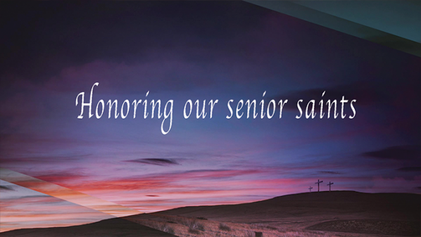 Series: Honoring our Senior Saints