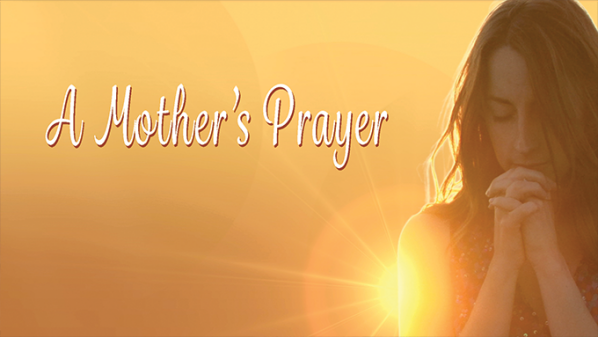 Series: A Mother's Prayer