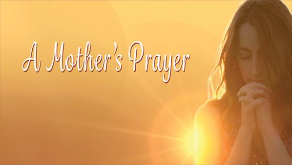 Series: A Mother's Prayer
